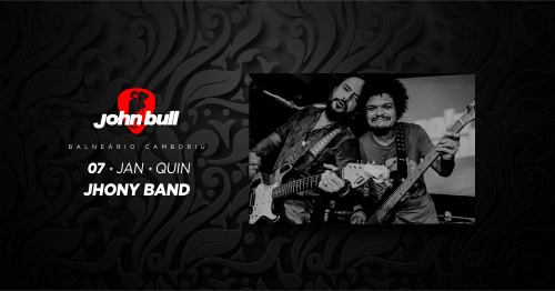 JHONY BAND | 07 JAN | QUI